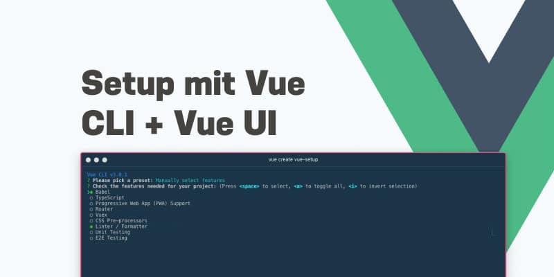 Setup eines VueJS Projektes mit der Vue CLI